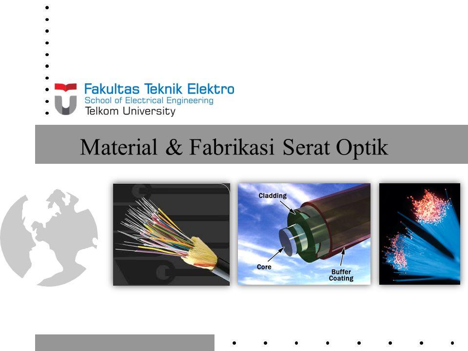 Material & Fabrikasi Serat Optik