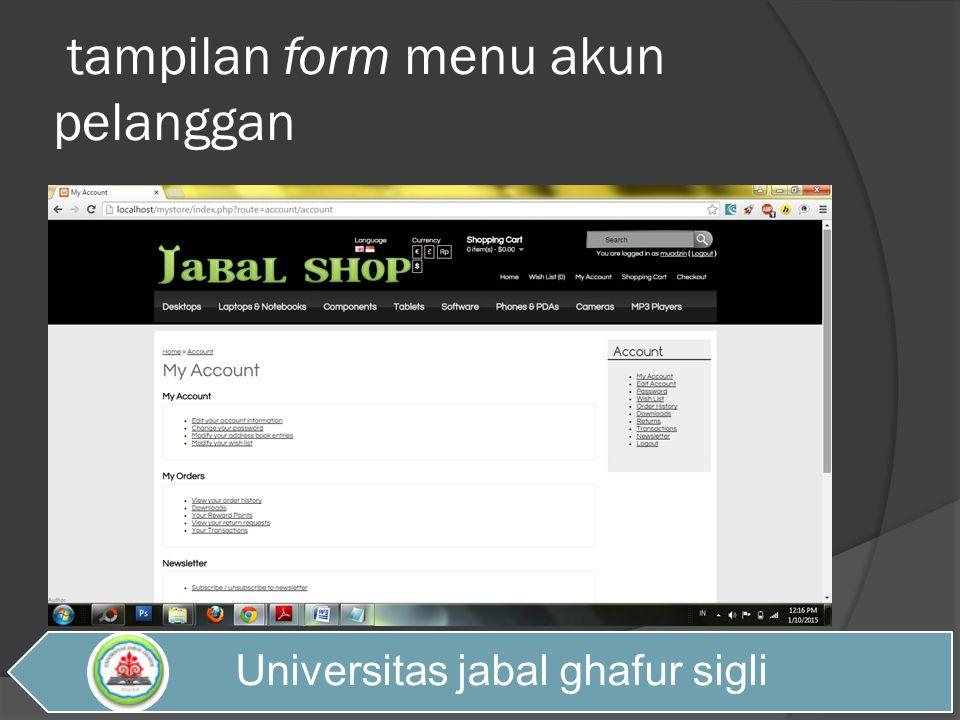 tampilan form menu akun pelanggan Universitas jabal ghafur sigli