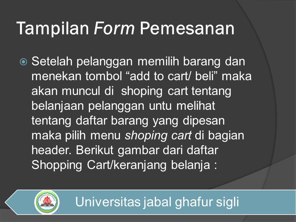 """Tampilan Form Pemesanan  Setelah pelanggan memilih barang dan menekan tombol """"add to cart/ beli"""" maka akan muncul di shoping cart tentang belanjaan p"""