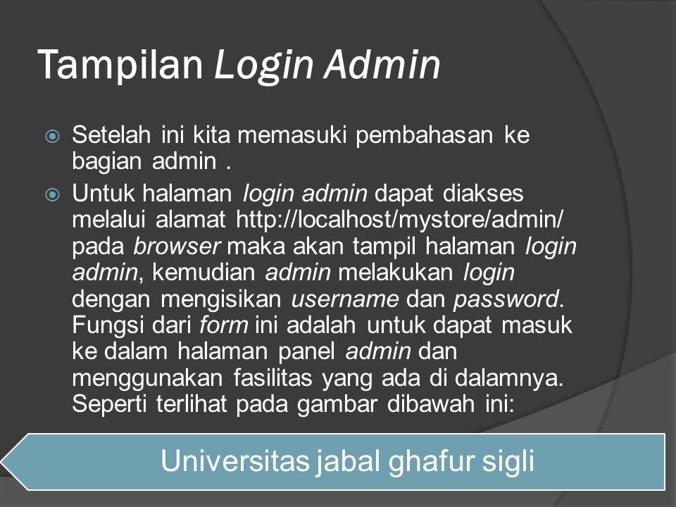 Tampilan Login Admin  Setelah ini kita memasuki pembahasan ke bagian admin.  Untuk halaman login admin dapat diakses melalui alamat http://localhost