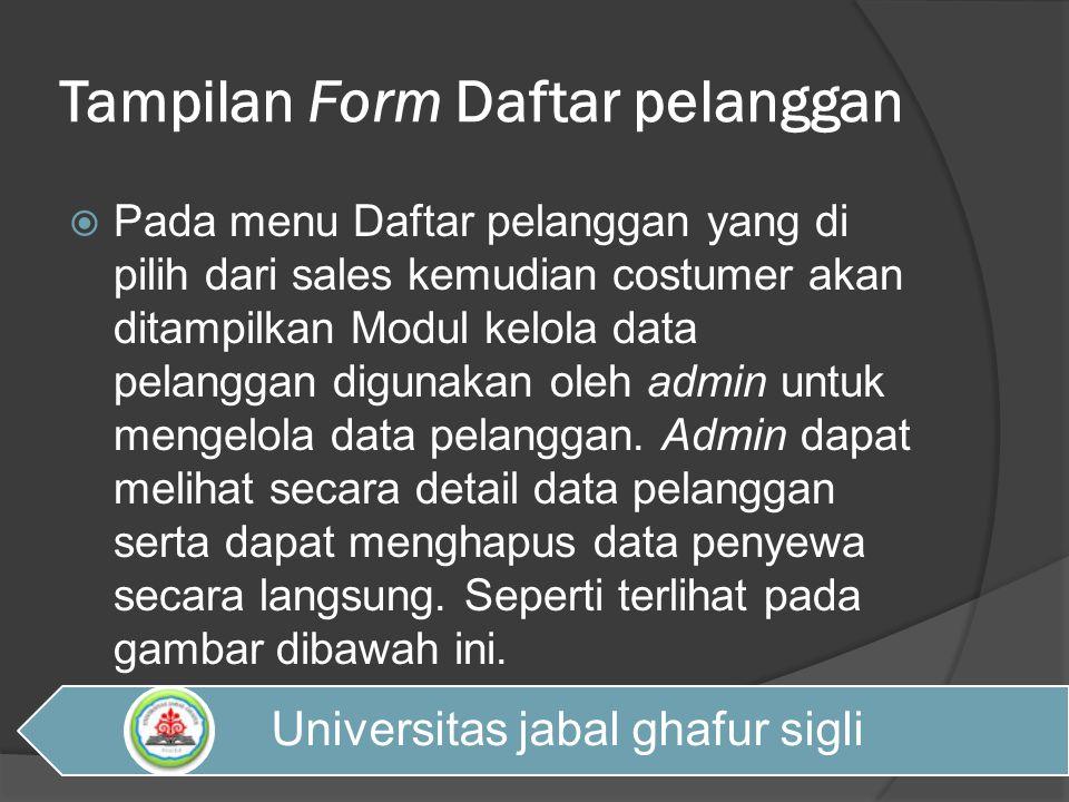 Tampilan Form Daftar pelanggan  Pada menu Daftar pelanggan yang di pilih dari sales kemudian costumer akan ditampilkan Modul kelola data pelanggan di