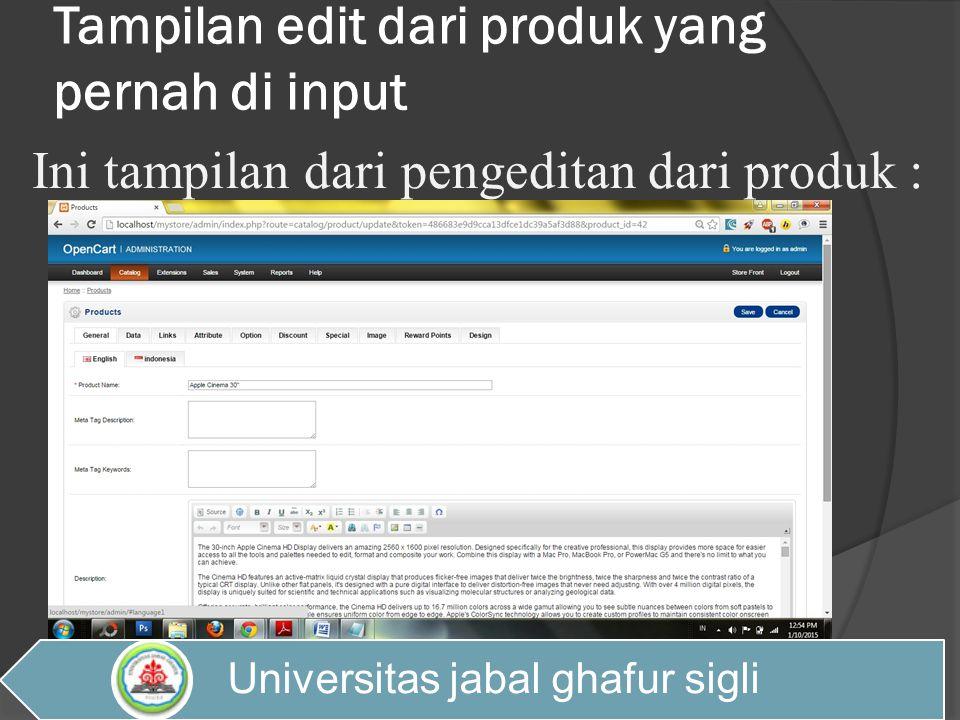 Tampilan edit dari produk yang pernah di input Ini tampilan dari pengeditan dari produk : Universitas jabal ghafur sigli