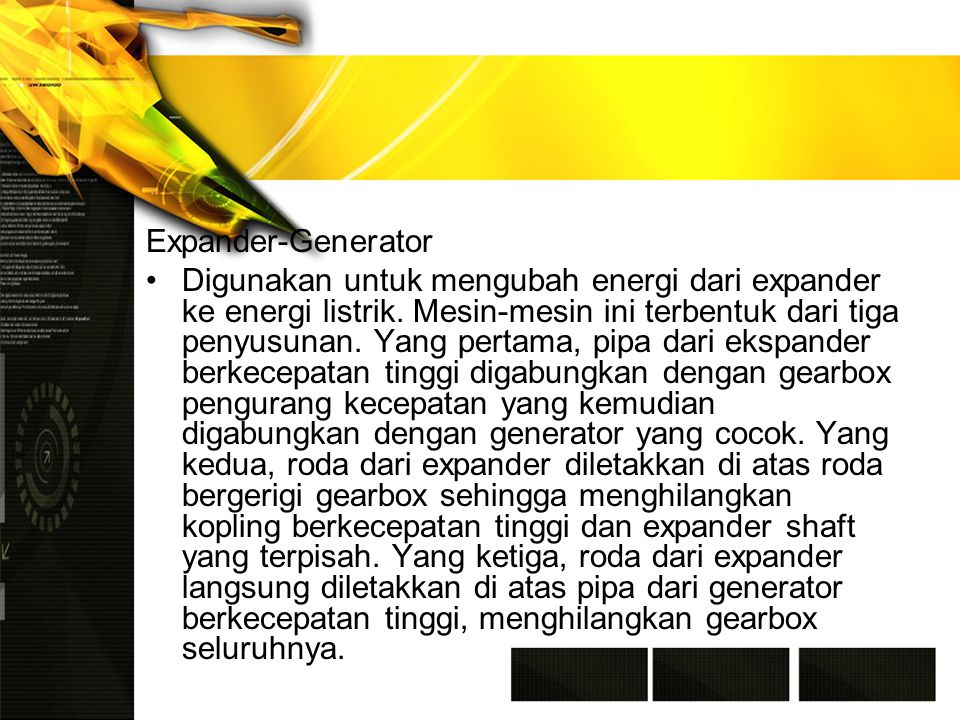 Expander-Generator Digunakan untuk mengubah energi dari expander ke energi listrik.