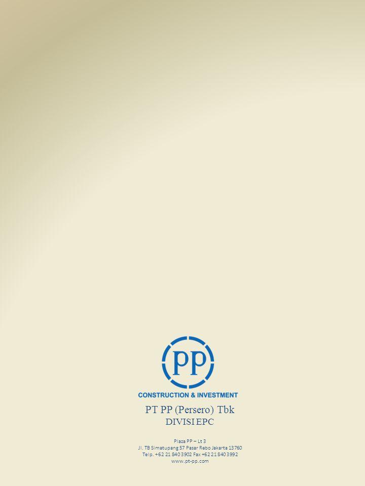 PT PP (Persero) Tbk DIVISI EPC Plaza PP – Lt 3 Jl.