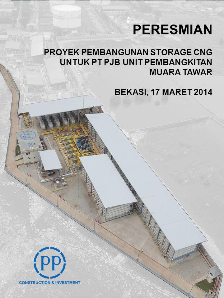 PERESMIAN PROYEK PEMBANGUNAN STORAGE CNG UNTUK PT PJB UNIT PEMBANGKITAN MUARA TAWAR BEKASI, 17 MARET 2014