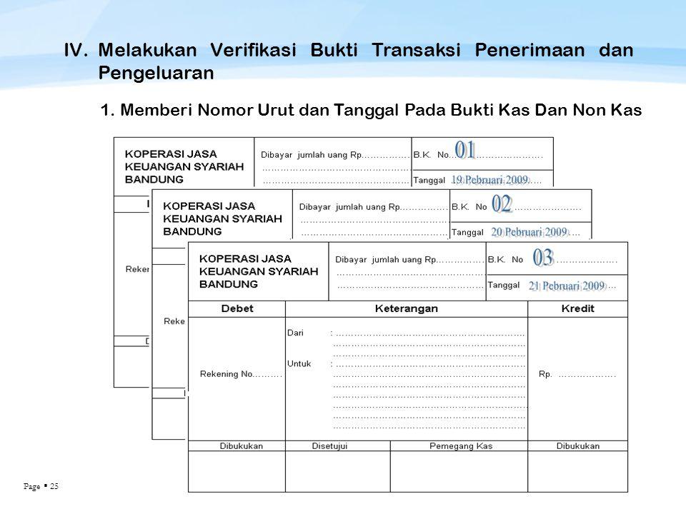 Page  25 IV.Melakukan Verifikasi Bukti Transaksi Penerimaan dan Pengeluaran 1. Memberi Nomor Urut dan Tanggal Pada Bukti Kas Dan Non Kas