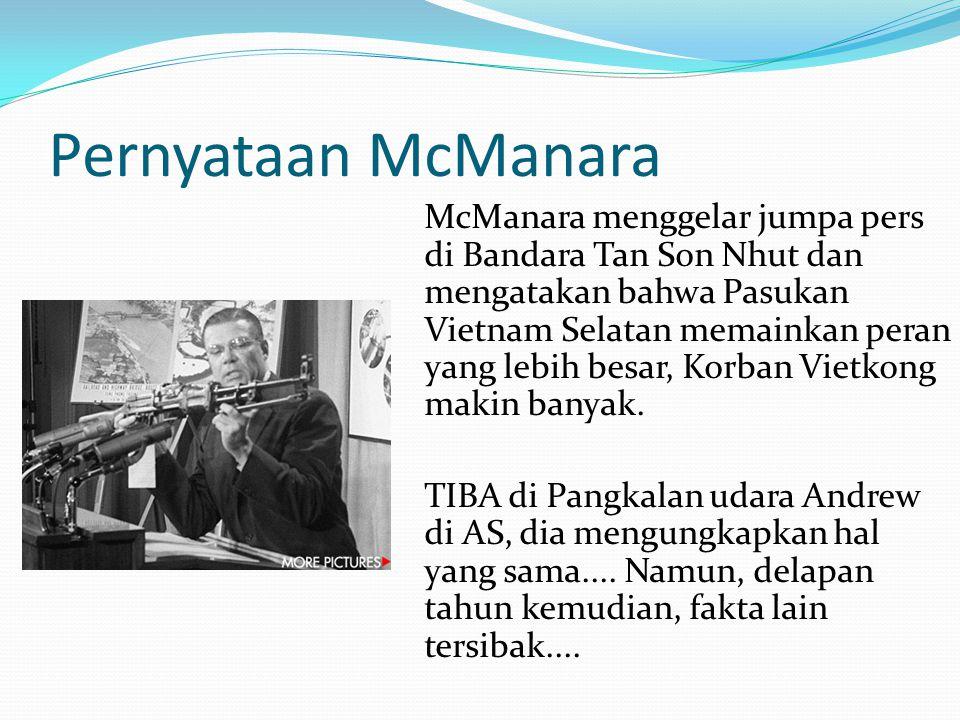 Pernyataan McManara McManara menggelar jumpa pers di Bandara Tan Son Nhut dan mengatakan bahwa Pasukan Vietnam Selatan memainkan peran yang lebih besar, Korban Vietkong makin banyak.