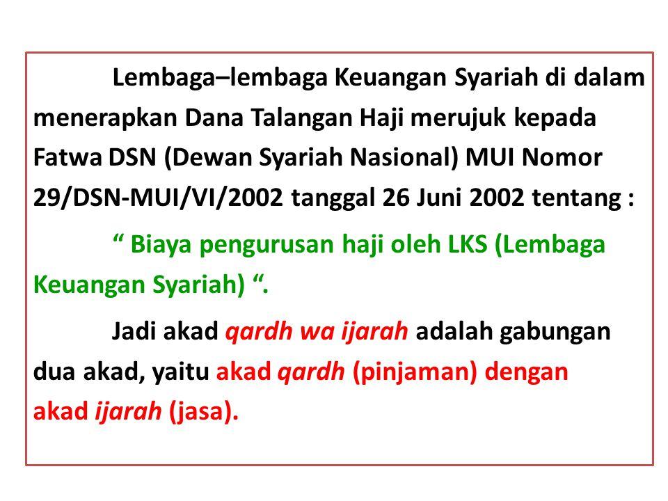Lembaga–lembaga Keuangan Syariah di dalam menerapkan Dana Talangan Haji merujuk kepada Fatwa DSN (Dewan Syariah Nasional) MUI Nomor 29/DSN-MUI/VI/2002