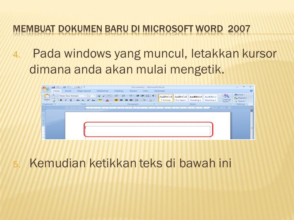 4. Pada windows yang muncul, letakkan kursor dimana anda akan mulai mengetik. 5. Kemudian ketikkan teks di bawah ini