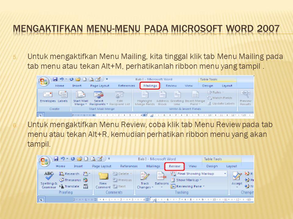 5. Untuk mengaktifkan Menu Mailing, kita tinggal klik tab Menu Mailing pada tab menu atau tekan Alt+M, perhatikanlah ribbon menu yang tampil. 6. Untuk