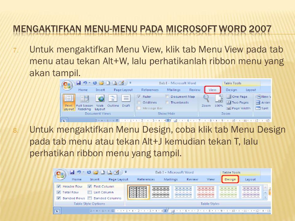 7. Untuk mengaktifkan Menu View, klik tab Menu View pada tab menu atau tekan Alt+W, lalu perhatikanlah ribbon menu yang akan tampil. 8. Untuk mengakti
