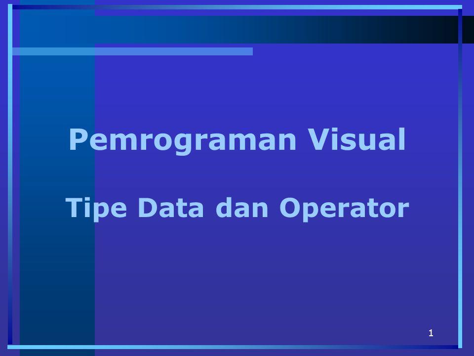 1 Pemrograman Visual Tipe Data dan Operator