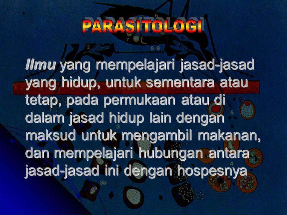 Parasitologi hanya dipakai untuk parasit hewani, dalam golongan : 1.