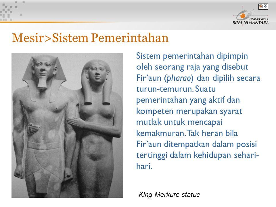 5 Mesir>Sistem Pemerintahan Sistem pemerintahan dipimpin oleh seorang raja yang disebut Fir'aun (pharao) dan dipilih secara turun-temurun.