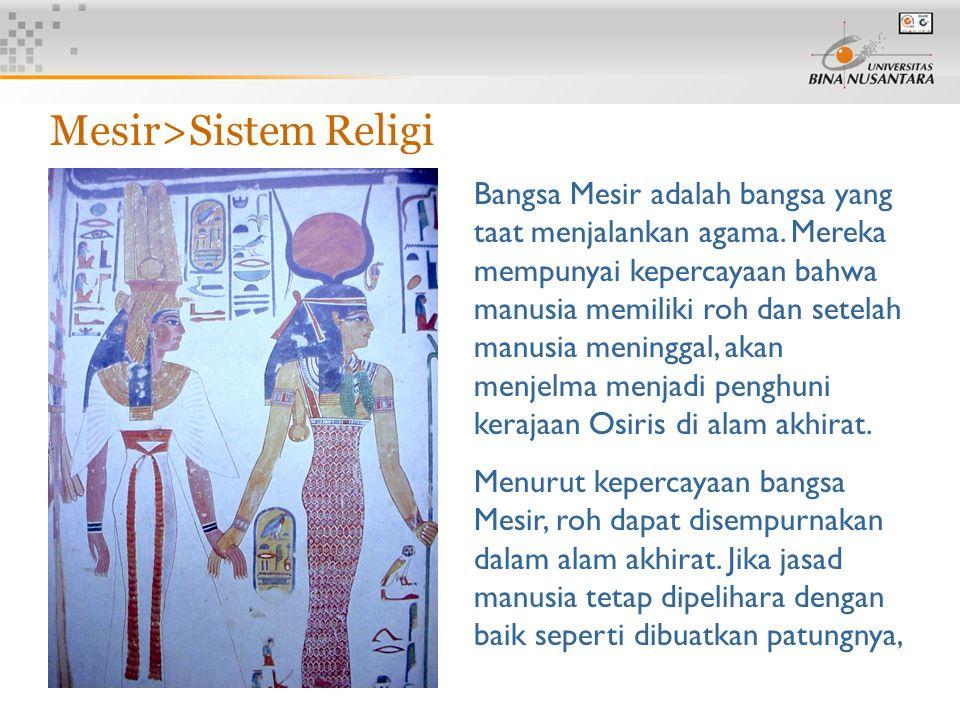 6 Mesir>Sistem Religi Bangsa Mesir adalah bangsa yang taat menjalankan agama.