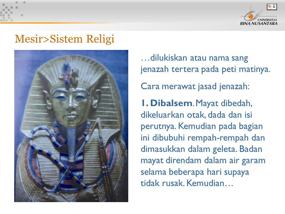 7 Mesir>Sistem Religi …dilukiskan atau nama sang jenazah tertera pada peti matinya.