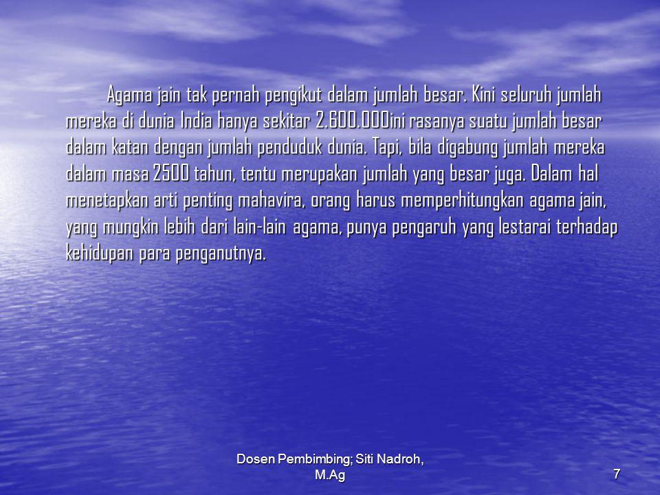 Dosen Pembimbing; Siti Nadroh, M.Ag8 Lambang Agama Jainisme
