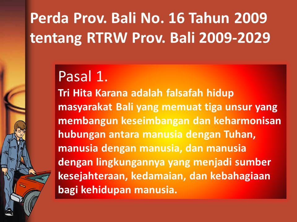 Perda Prov. Bali No. 16 Tahun 2009 tentang RTRW Prov. Bali 2009-2029 Pasal 1. Tri Hita Karana adalah falsafah hidup masyarakat Bali yang memuat tiga u