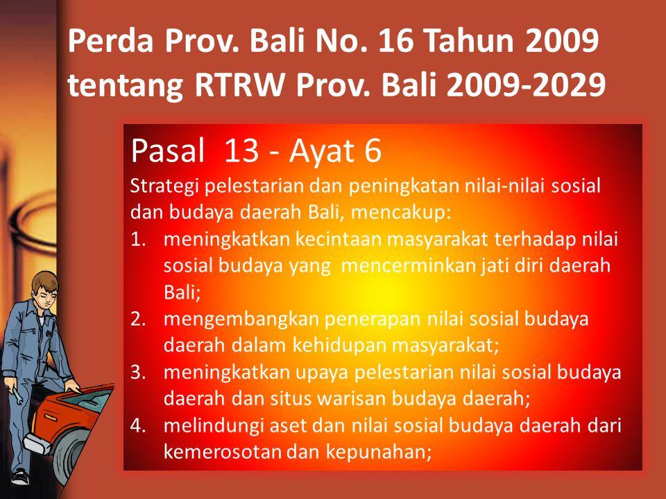 Perda Prov. Bali No. 16 Tahun 2009 tentang RTRW Prov. Bali 2009-2029 Pasal 13 - Ayat 6 Strategi pelestarian dan peningkatan nilai-nilai sosial dan bud