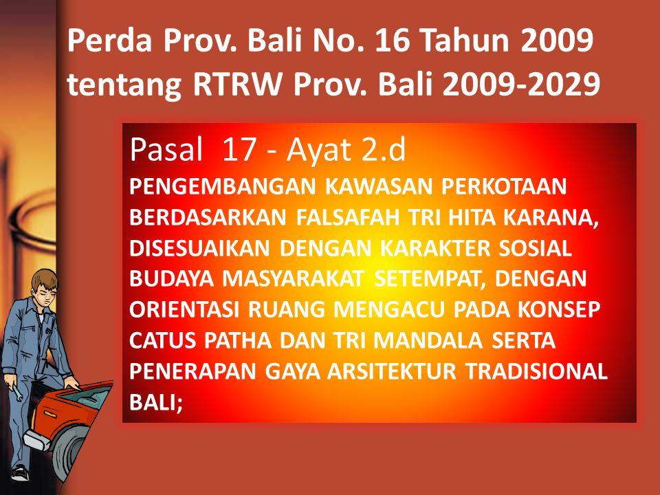 Perda Prov. Bali No. 16 Tahun 2009 tentang RTRW Prov. Bali 2009-2029 Pasal 17 - Ayat 2.d PENGEMBANGAN KAWASAN PERKOTAAN BERDASARKAN FALSAFAH TRI HITA