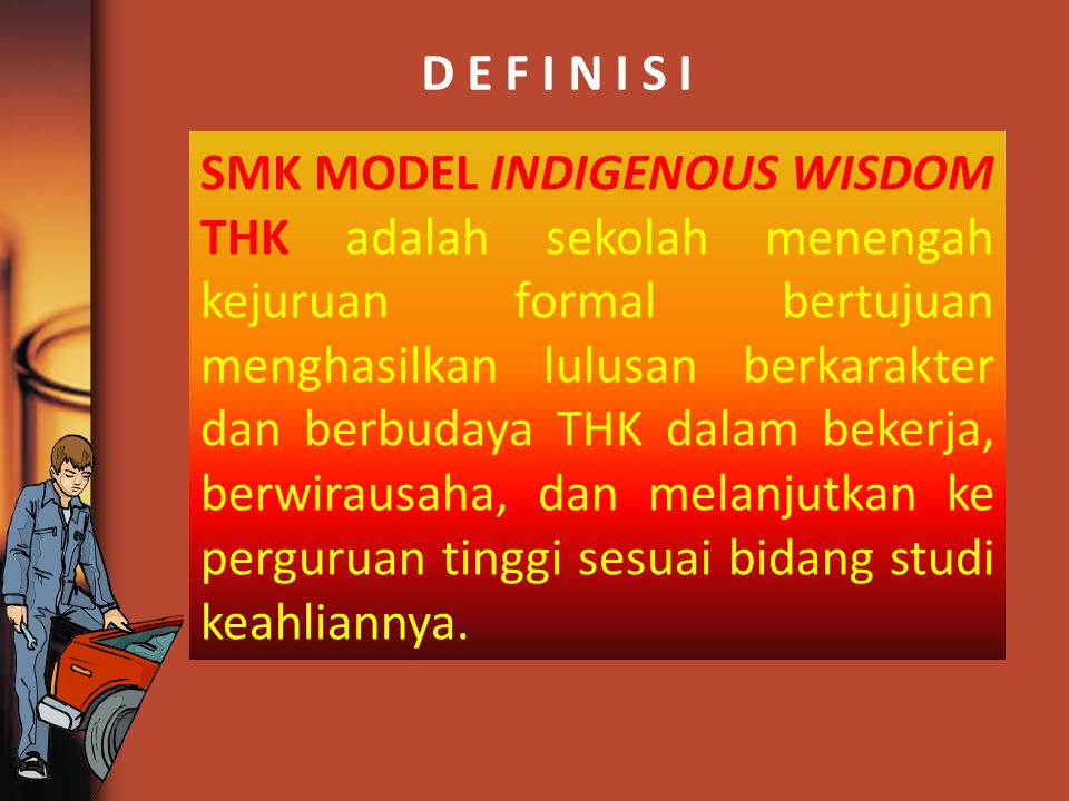 SMK MODEL INDIGENOUS WISDOM THK adalah sekolah menengah kejuruan formal bertujuan menghasilkan lulusan berkarakter dan berbudaya THK dalam bekerja, berwirausaha, dan melanjutkan ke perguruan tinggi sesuai bidang studi keahliannya.