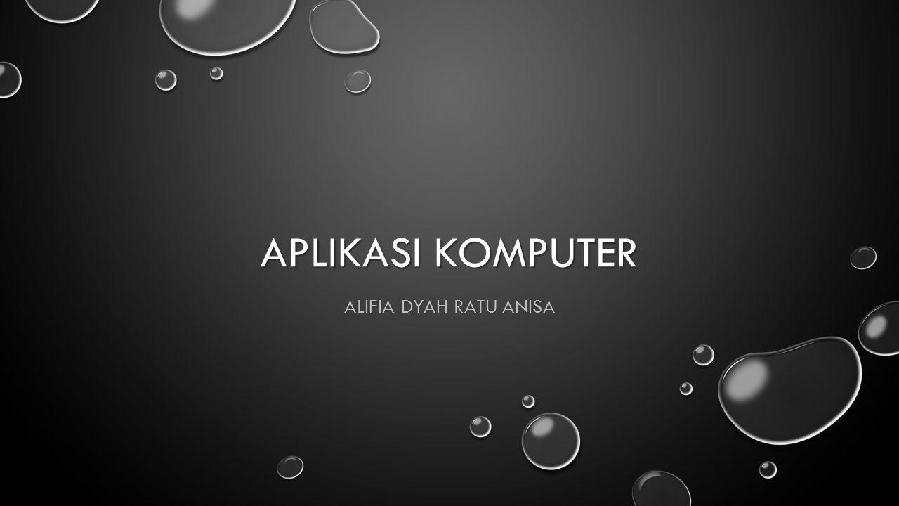 APLIKASI KOMPUTER ALIFIA DYAH RATU ANISA