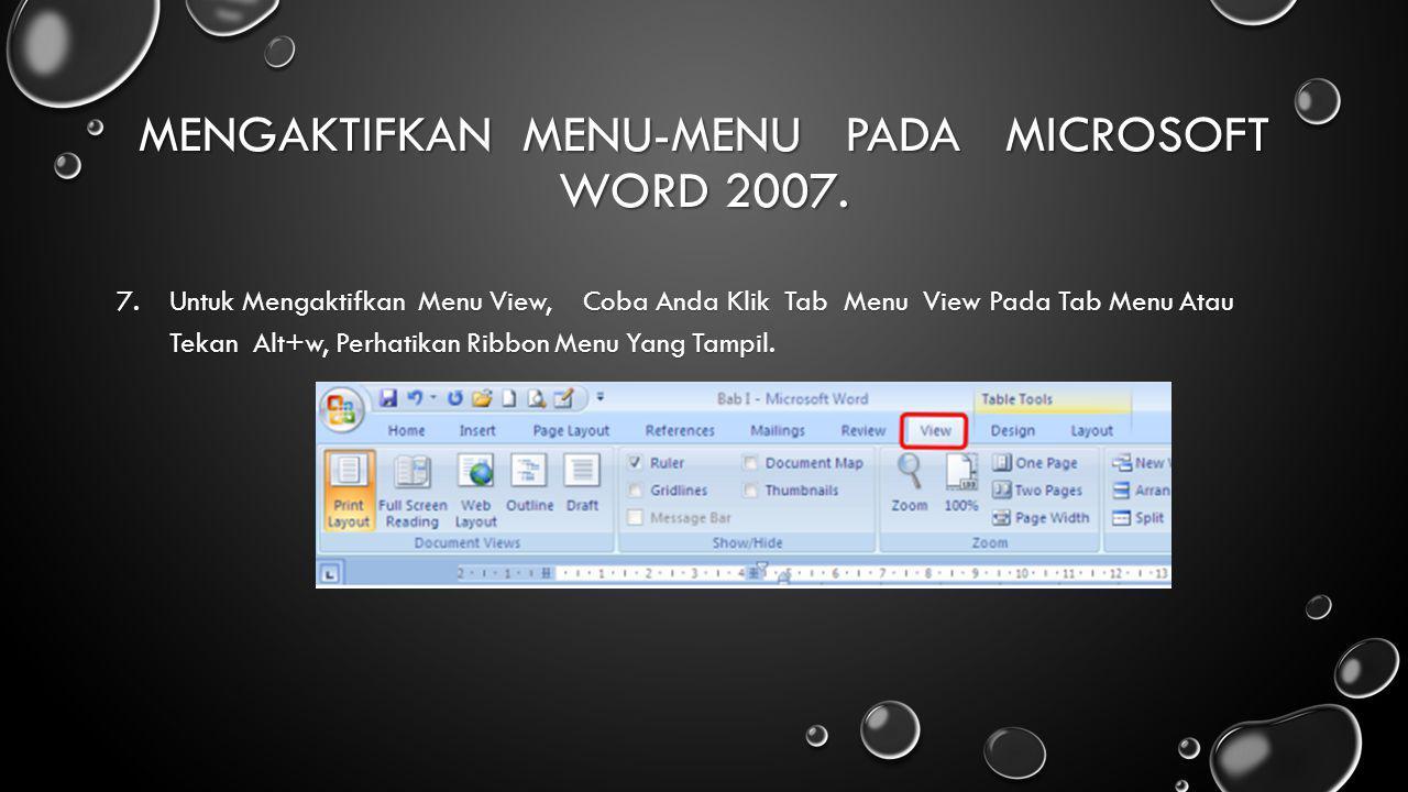 7.Untuk Mengaktifkan Menu View, Coba Anda Klik Tab Menu View Pada Tab Menu Atau Tekan Alt+w, Perhatikan Ribbon Menu Yang Tampil.