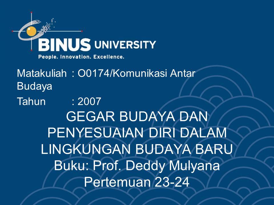 GEGAR BUDAYA DAN PENYESUAIAN DIRI DALAM LINGKUNGAN BUDAYA BARU Buku: Prof.