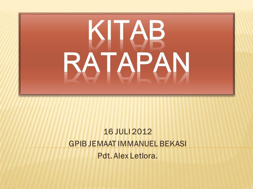 16 JULI 2012 GPIB JEMAAT IMMANUEL BEKASI Pdt. Alex Letlora.