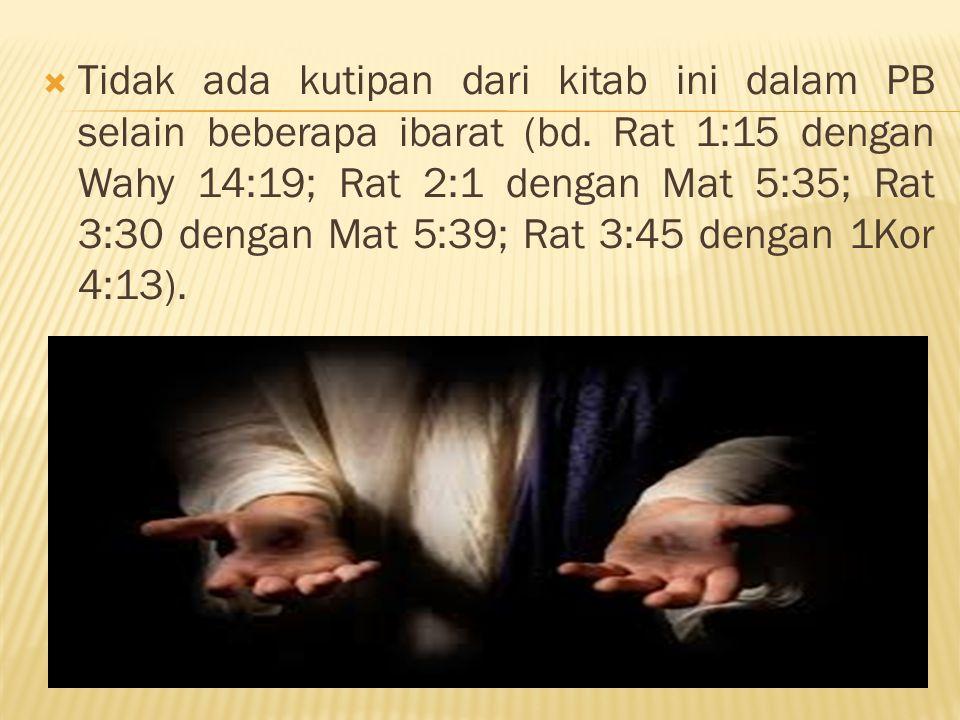  Tidak ada kutipan dari kitab ini dalam PB selain beberapa ibarat (bd.