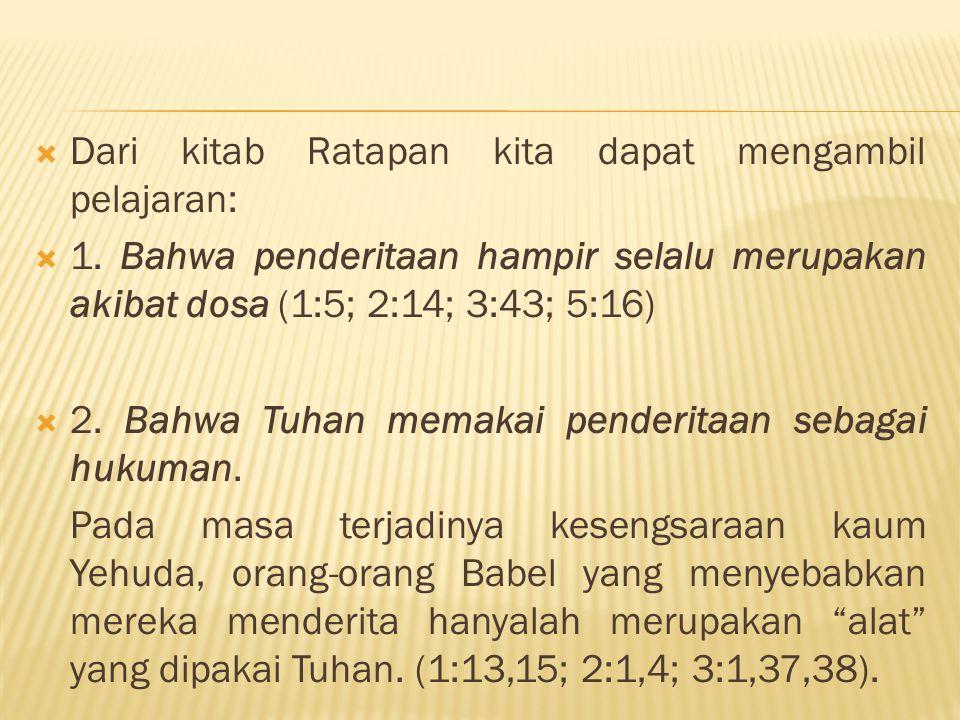  Dari kitab Ratapan kita dapat mengambil pelajaran:  1.