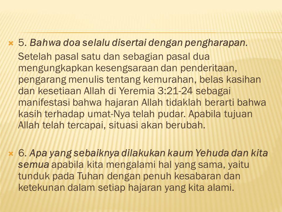  5.Bahwa doa selalu disertai dengan pengharapan.