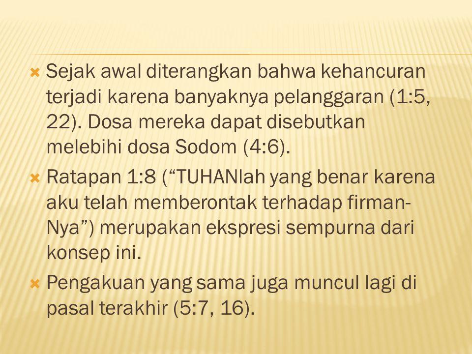  Sejak awal diterangkan bahwa kehancuran terjadi karena banyaknya pelanggaran (1:5, 22).