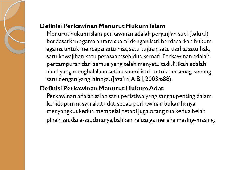 Definisi Perkawinan Menurut Hukum Islam Menurut hukum islam perkawinan adalah perjanjian suci (sakral) berdasarkan agama antara suami dengan istri ber