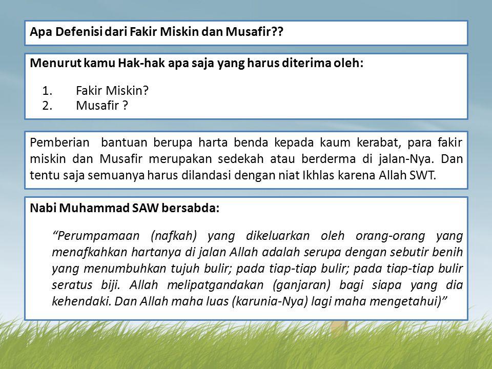 Apa Defenisi dari Fakir Miskin dan Musafir?.