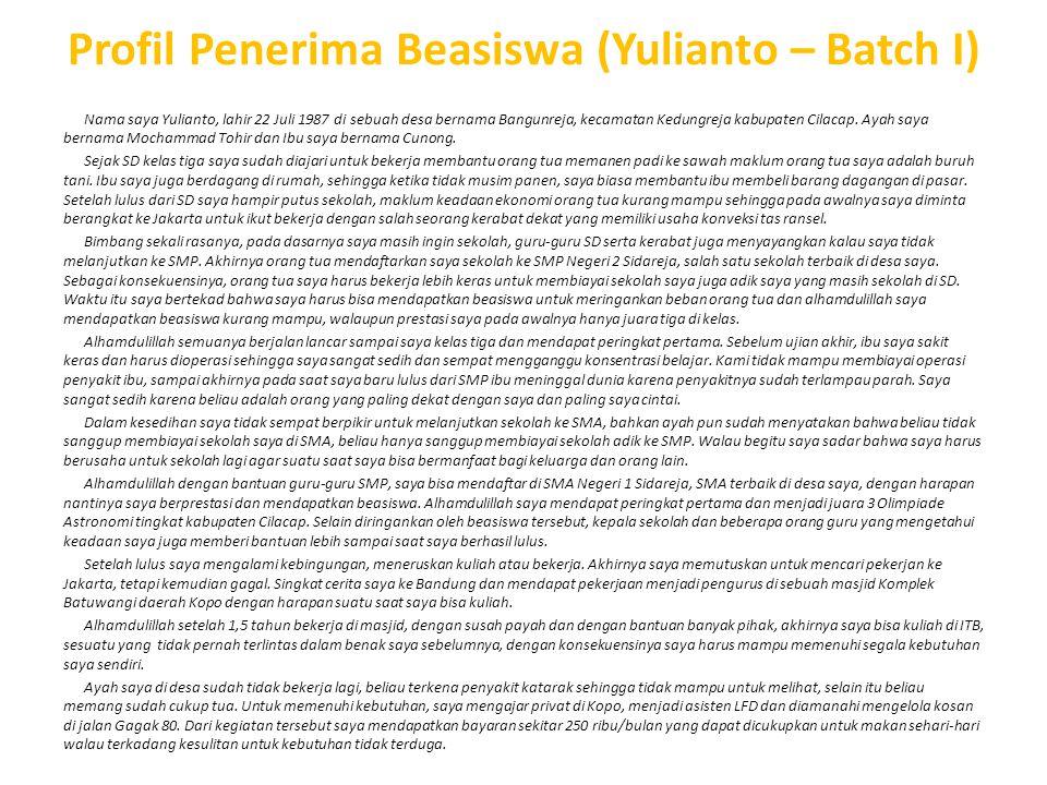 Profil Penerima Beasiswa (Yulianto – Batch I) Nama saya Yulianto, lahir 22 Juli 1987 di sebuah desa bernama Bangunreja, kecamatan Kedungreja kabupaten