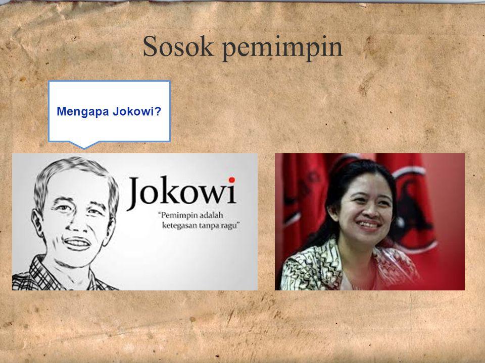 Sosok pemimpin Mengapa Jokowi