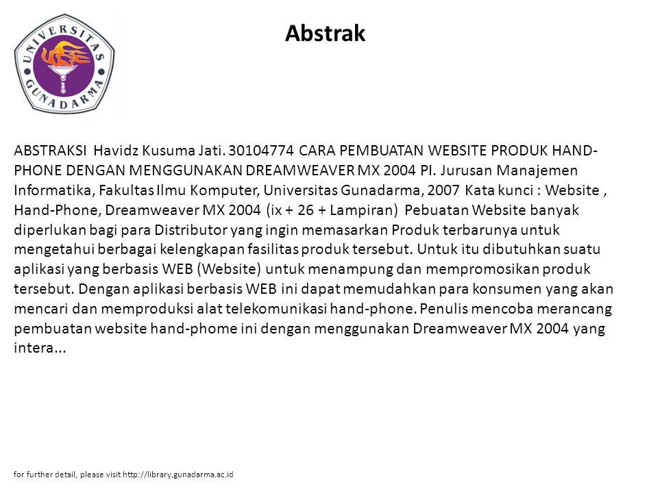 Abstrak ABSTRAKSI Havidz Kusuma Jati. 30104774 CARA PEMBUATAN WEBSITE PRODUK HAND- PHONE DENGAN MENGGUNAKAN DREAMWEAVER MX 2004 PI. Jurusan Manajemen
