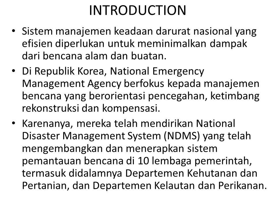 INTRODUCTION Sistem manajemen keadaan darurat nasional yang efisien diperlukan untuk meminimalkan dampak dari bencana alam dan buatan. Di Republik Kor