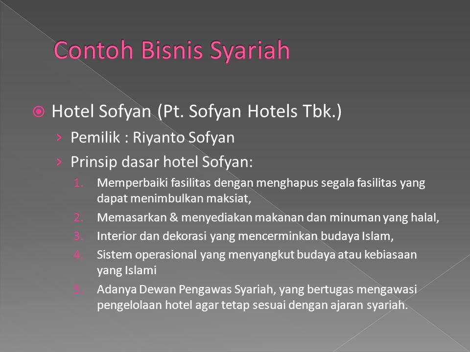  Hotel Sofyan (Pt. Sofyan Hotels Tbk.) › Pemilik : Riyanto Sofyan › Prinsip dasar hotel Sofyan: 1.Memperbaiki fasilitas dengan menghapus segala fasil
