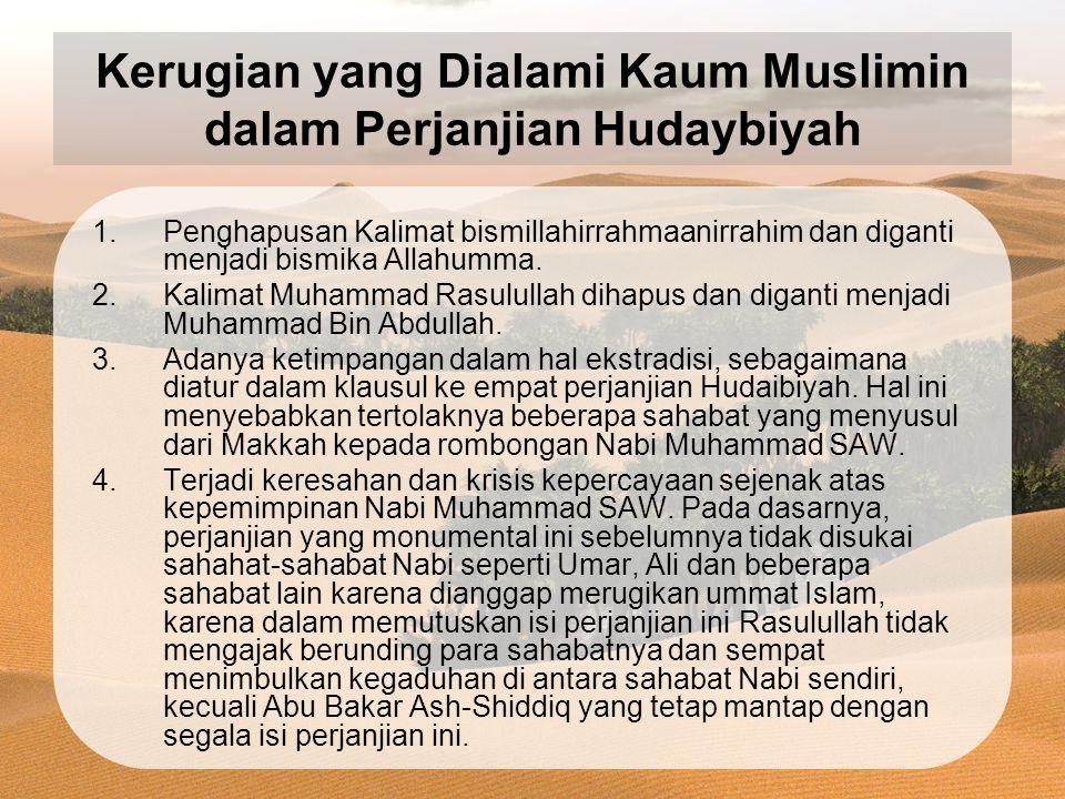 Kerugian yang Dialami Kaum Muslimin dalam Perjanjian Hudaybiyah 1.Penghapusan Kalimat bismillahirrahmaanirrahim dan diganti menjadi bismika Allahumma.