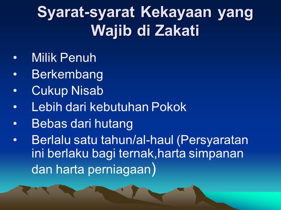 Harta (maal) yang wajib di Zakati :  Binatang ternak  Emas dan perak  Harta perniagaan  Hasil pertanian  Zakat profesi  Zakat investasi