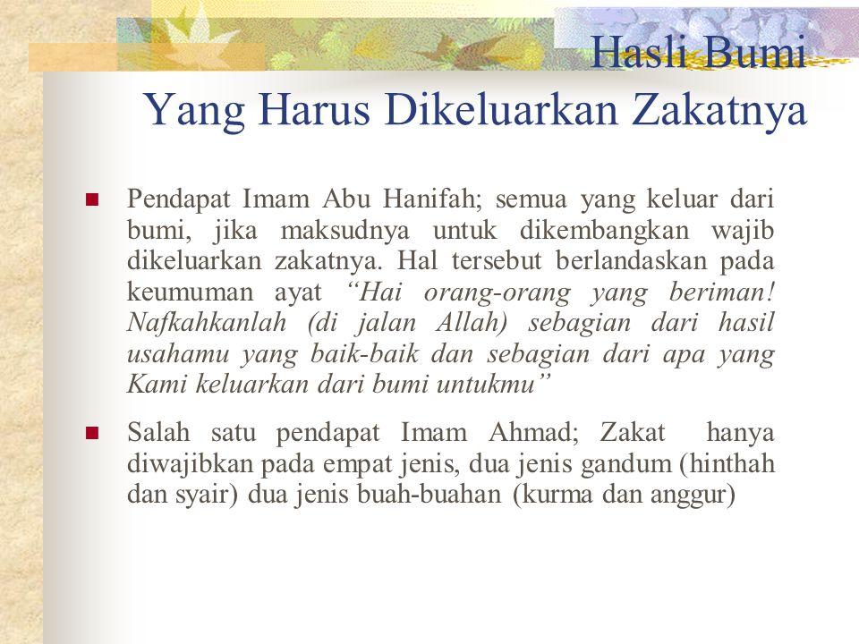 Hasil Bumi Yang Harus Dikeluarkan Zakatnya Pendapat Malikiyah dan Syafiiyyah; adalah pada hasil bumi yang dapat ditakar dan disimpan, berlaku pada mak