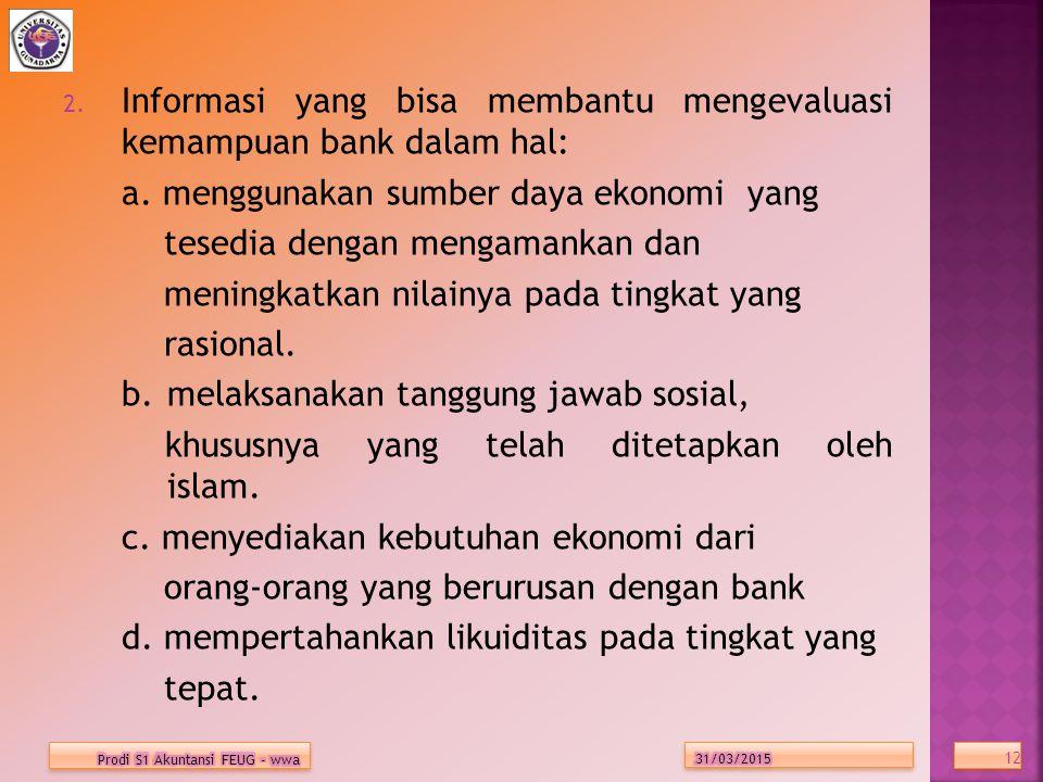 2.Informasi yang bisa membantu mengevaluasi kemampuan bank dalam hal: a.