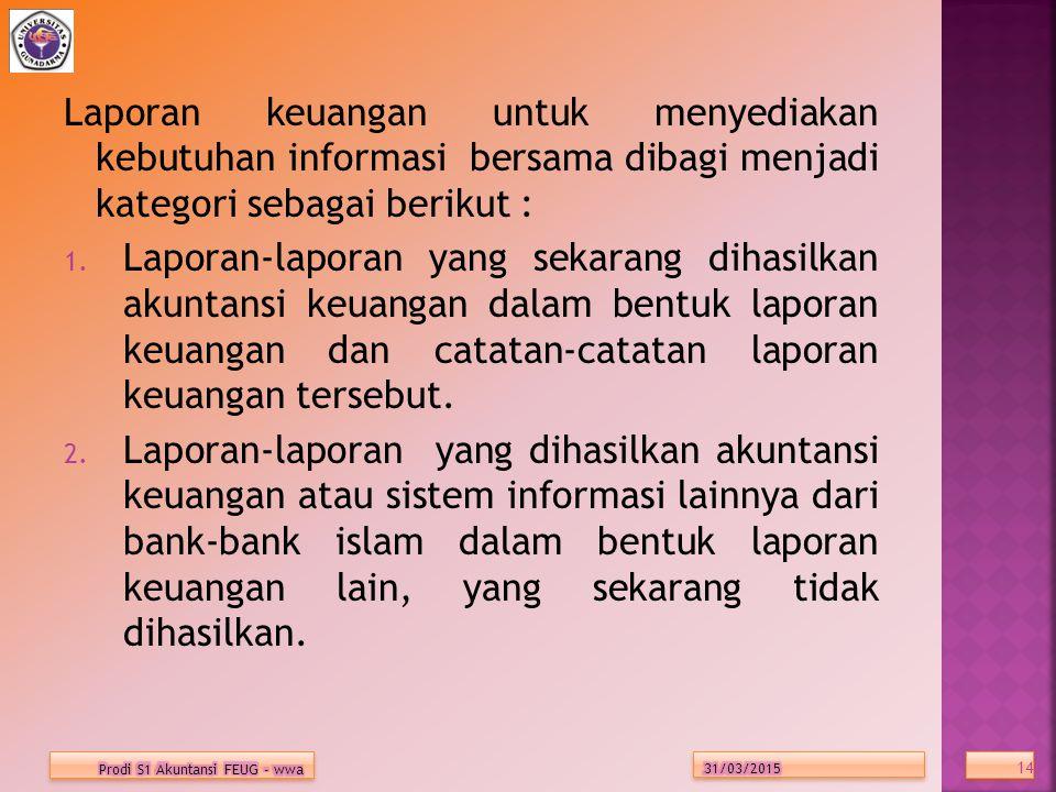 Laporan keuangan untuk menyediakan kebutuhan informasi bersama dibagi menjadi kategori sebagai berikut : 1.