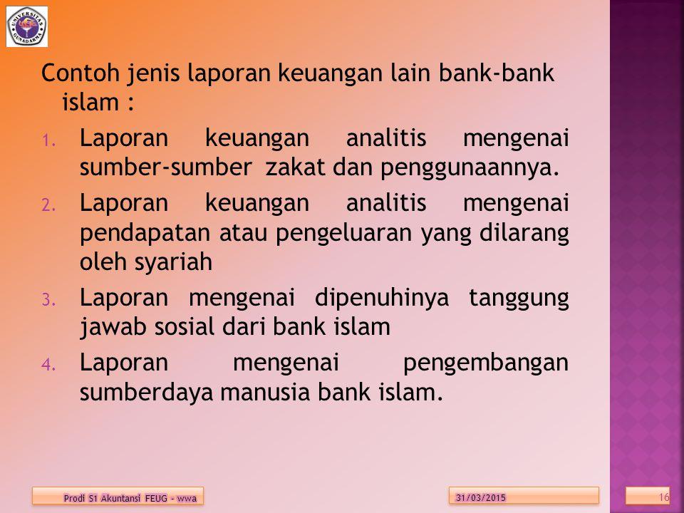 Contoh jenis laporan keuangan lain bank-bank islam : 1.