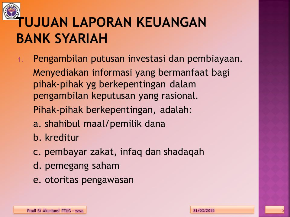 g.Pinjaman Qardh: untuk membukukan pinjaman qardh yang sumber dananya dari intern bank syariah.