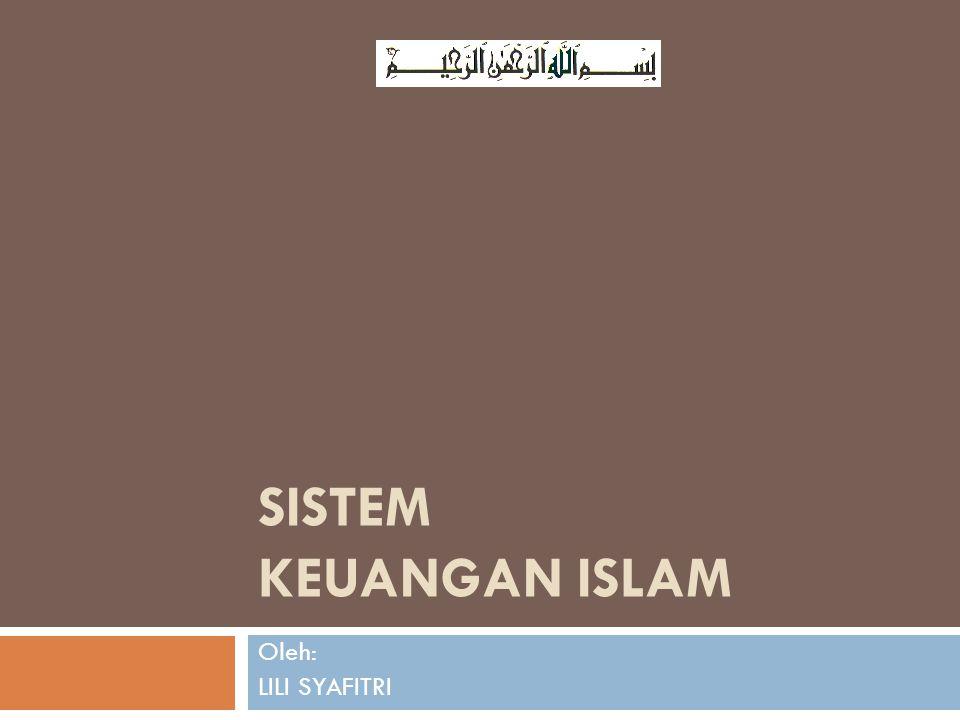 SISTEM KEUANGAN ISLAM Oleh: LILI SYAFITRI