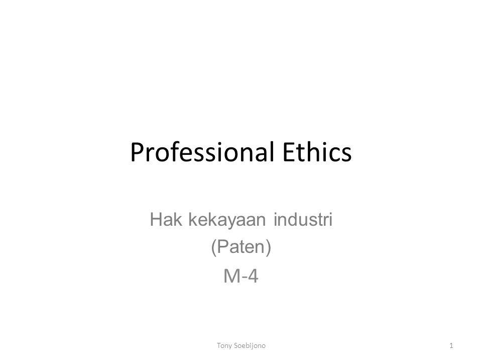 Professional Ethics Hak kekayaan industri (Paten) M-4 1Tony Soebijono
