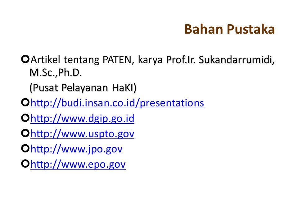 Bahan Pustaka Prof.Ir. Sukandarrumidi, M.Sc.,Ph.D. Artikel tentang PATEN, karya Prof.Ir. Sukandarrumidi, M.Sc.,Ph.D. (Pusat Pelayanan HaKI) http://bud